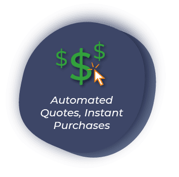 Get Automated Quotes and Instant Purchases